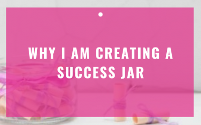 Why I Am Creating A Success Jar