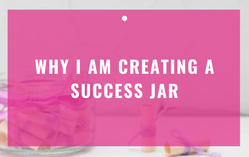 Why I Am Creating A Success Jar