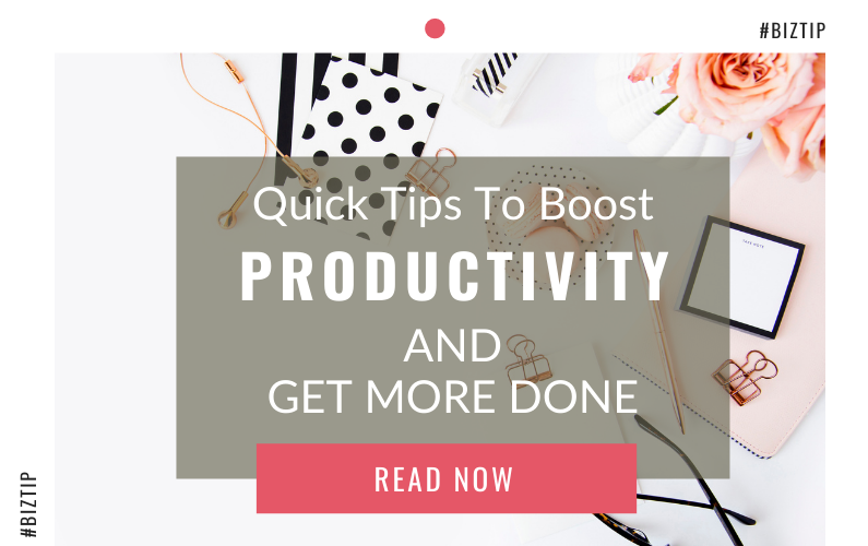 Quick Tips to Boost Productivity and Get More Done