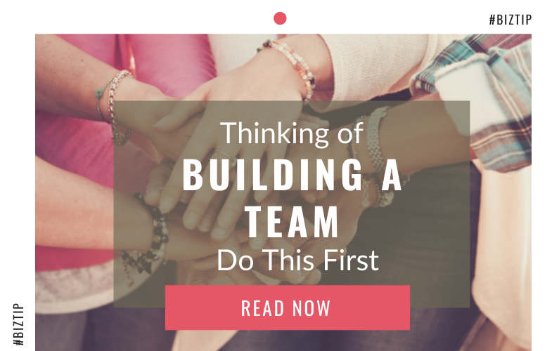 Thinking of Building a Team… Do This First