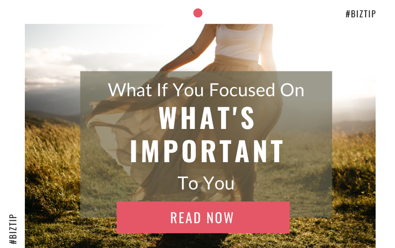 What If… You Focused On What's Important To You 💛