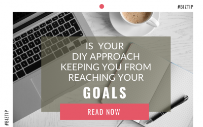 Is Your DIY Approach Keeping You From Reaching Your Goals?